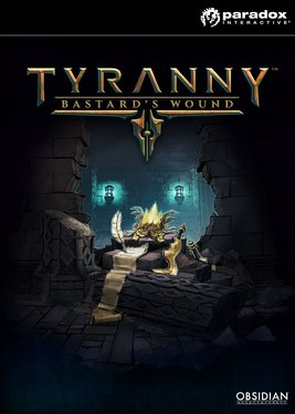 Tyranny - Bastard's Wound постер (cover)