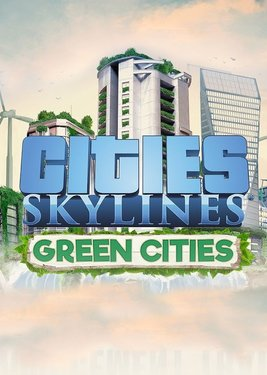 Cities: Skylines - Green Cities постер (cover)