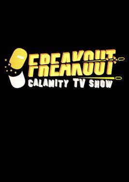 Freakout: Calamity TV Show постер (cover)