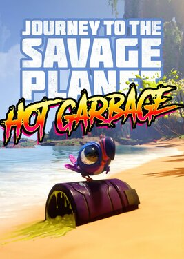 Journey to the Savage Planet - Hot Garbage