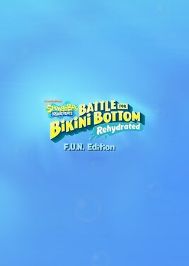 SpongeBob SquarePants: Battle For Bikini Bottom – Rehydrated. F.U.N. Edition постер (cover)