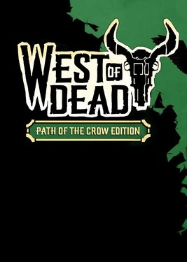 West of Dead - Path of the Crow Edition постер (cover)