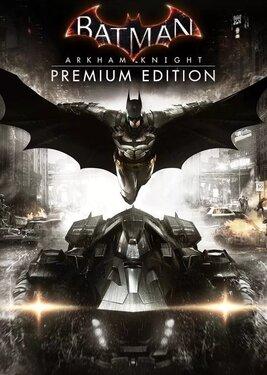 Batman: Arkham Knight - Premium Edition постер (cover)