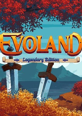 Evoland - Legendary Edition