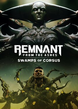 Remnant: From the Ashes - Swamps of Corsus постер (cover)