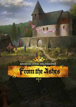 Kingdom Come: Deliverance - From the Ashes постер (cover)