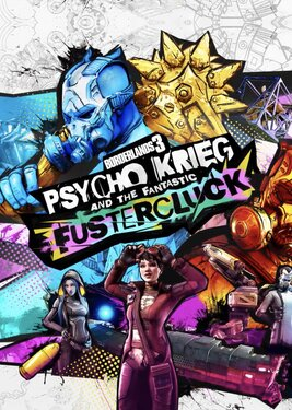 Borderlands 3 - Psycho Krieg and the Fantastic Fustercluck