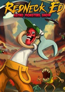 Redneck Ed: Astro Monsters Show постер (cover)