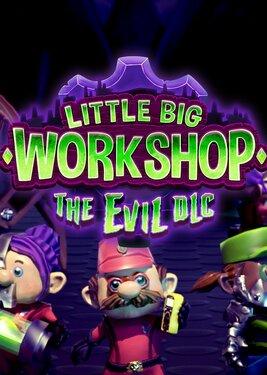 Little Big Workshop - The Evil DLC постер (cover)