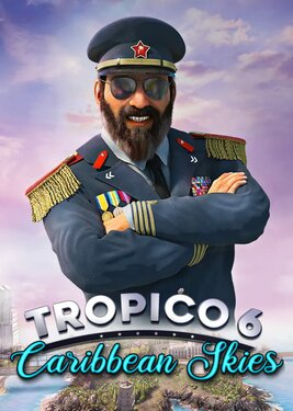 Tropico 6 - Caribbean Skies постер (cover)