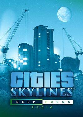 Cities: Skylines - Deep Focus Radio постер (cover)