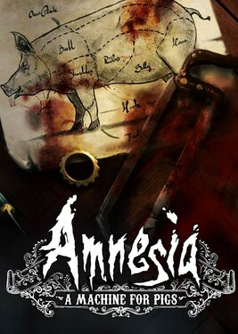 Amnesia: A Machine for Pigs постер (cover)