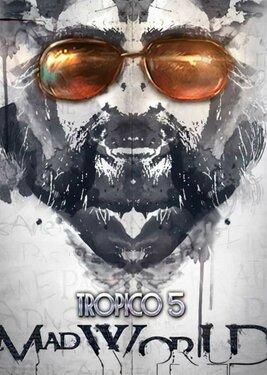 Tropico 5 - Mad World постер (cover)