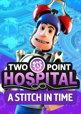 Two Point Hospital - A Stitch in Time постер (cover)