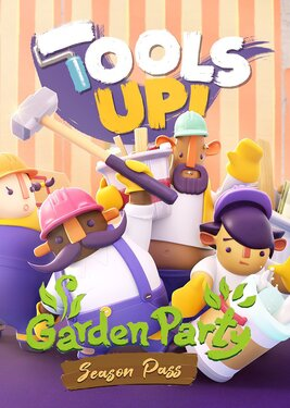 Tools Up! Garden Party - Season Pass
