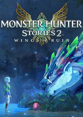 Monster Hunter Stories 2: Wings of Ruin постер (cover)