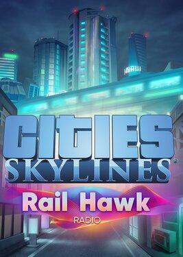 Cities: Skylines - Rail Hawk Radio постер (cover)