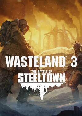 Wasteland 3 - The Battle of Steeltown постер (cover)