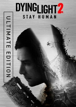 Dying Light 2: Stay Human - Ultimate Edition