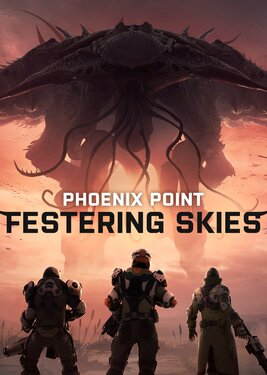Phoenix Point - Festering Skies постер (cover)