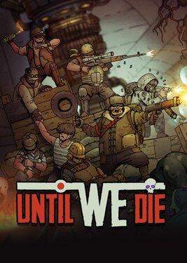 Until We Die постер (cover)